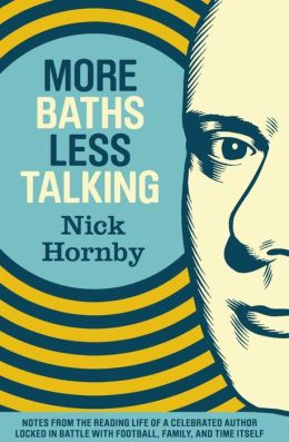 More Baths Less Talking: Notes from the Reading Life of a Celebrated Author Locked in Battle with Football, Family, and Time Itself