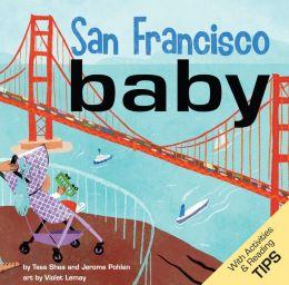 San Francisco Baby: A Local Baby Book
