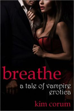 Breathe: A Tale of Vampire Erotica