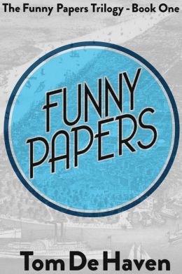 Funny Papers: (The Funny Papers Trilogy - Book One)