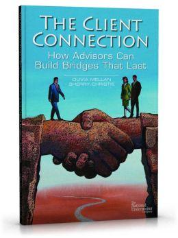 The Client Connection: How Advisors Can Build Bridges That Last
