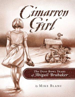 Cimarron Girl: The Dust Bowl Years of Abigail Brubaker