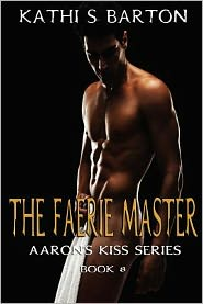 The Faerie Master: Aaron's Kiss Series Book 8
