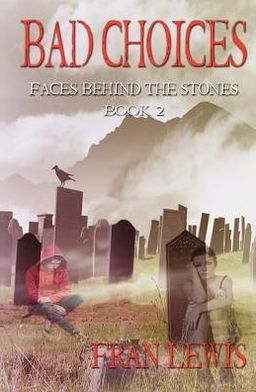 Bad Choices: Faces Behind the Stones