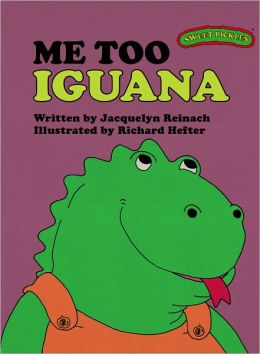 Me Too Iguana (Sweet Pickles Series)