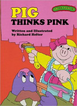 Pig Thinks Pink (Sweet Pickles Series)