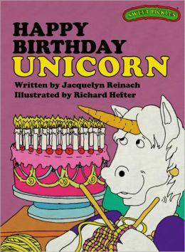 Happy Birthday Unicorn (Sweet Pickles Series)