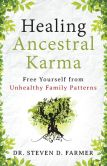 Book Cover Image. Title: Healing Ancestral Karma:  Free Yourself from Unhealthy Family Patterns, Author: Dr. Steven Farmer