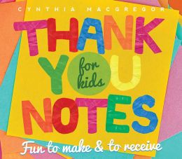 Thank You Notes: Fun to Make & to Receive