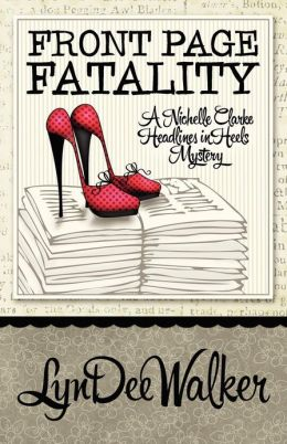 Front Page Fatality (Headlines in High Heels Series #1)