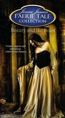 Beauty and the Beast: Jenni James Faerie Tale Collection