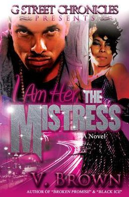I Am Her, The Mistress (G Street Chronicles Presents)