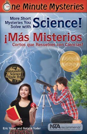 One Minute Mysteries: Misterios de Un Minuto: Short Mysteries You Solve With Science! Mas misterios cortos que resuelves con ciencia!