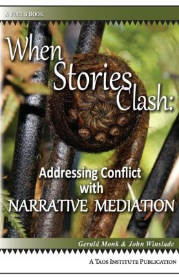 When Stories Clash: Addressing Conflict with Narrative Mediation