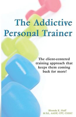 The Addictive Personal Trainer