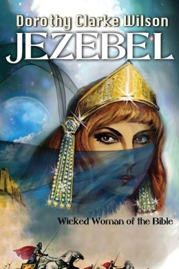 Jezebel, Wicked Woman of the Bible