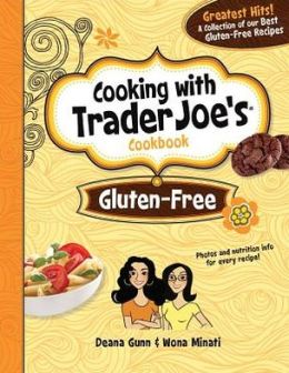 Cooking with Trader Joe's Cookbook: Gluten Free