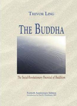 The Buddha: The Social-Revolutionary Potential of Buddhism