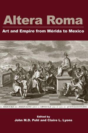 Altera Roma: Art and Empire from Mérida to México
