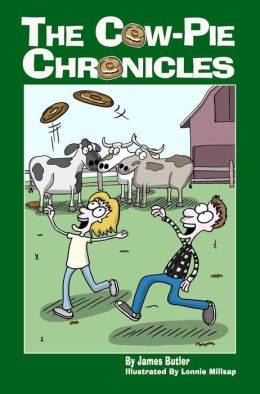 The Cow-Pie Chronicles
