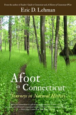 Afoot in Connecticut: Journeys in Natural History