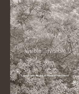 Visible Invisible: Landscape Works of Reed Hilderbrand
