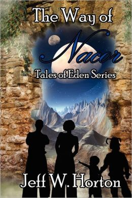 The Way of Nacor: The Tales of Eden Series