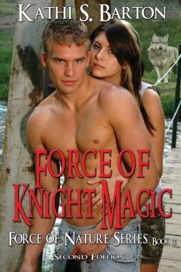 Force of Knight Magic: Force of Nature Series Book 3