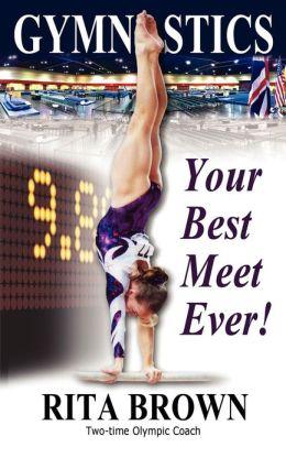 Gymnastics: Your Best Meet Ever!