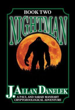 Nightman: A Paul and Sarah Manhart Cryptozoological Adventure Book 2