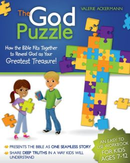 The God Puzzle: How the Bible fits together to reveal God as Your Greatest Treasure