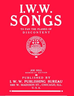 IWW Songs: To Fan the Flames of Discontent-Joe Hill Memorial Edition