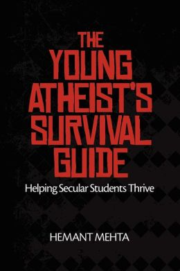 The Young Atheist's Survival Guide: Helping Secular Students Thrive