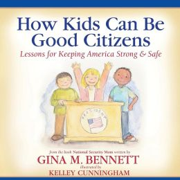 How Kids Can Be Good Citizens: Lessons for Keeping America Strong & Safe