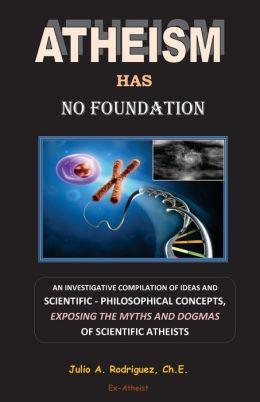Atheism Has No Foundation