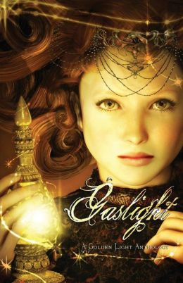 Gaslight: A Golden Light Anthology