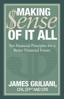 Making $ense of it All: Ten Financial Principles for a Better Financial Future