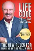 Book Cover Image. Title: Life Code:  The New Rules for Winning in the Real World, Author: Phillip C. McGraw