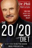 Book Cover Image. Title: The 20/20 Diet:  Turn Your Weight Loss Vision Into Reality, Author: Phillip C. McGraw