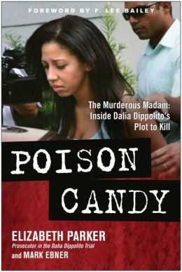 Poison Candy: The Murderous Madam: Inside Dalia Dippolito's Plot to Kill