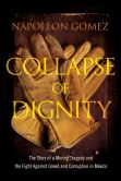 Book Cover Image. Title: Collapse of Dignity:  The Story of a Mining Tragedy and the Fight Against Greed and Corruption in Mexico, Author: Napoleon Gomez