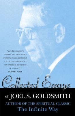 Collected Essays of Joel S. Goldsmith