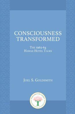 Consciousness Transformed