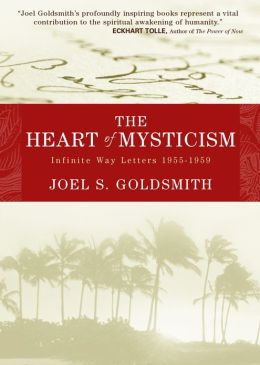 The Heart of Mysticism: Infinite Way Letters 1955 - 1959