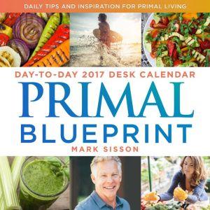 Primal Blueprint Page-A-Day 2017 Desk Calendar