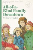 Book Cover Image. Title: All-Of-A-Kind Family Downtown, Author: Sydney Taylor