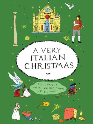 Book A Very Italian Christmas: The Greatest Italian Holiday Stories of All Time