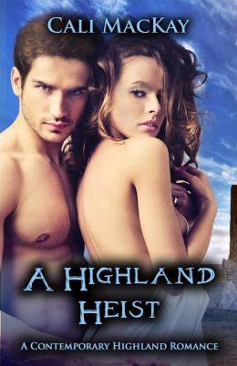 A Highland Heist: A Contemporary Highland Romance (THE HEIST)