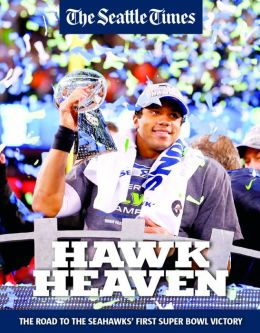 Hawk Heaven: The Road To The Seahawks' First Superbowl Victory