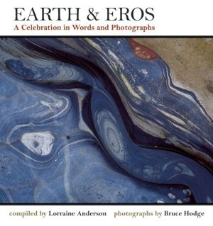 Earth & Eros: A Celebration in Words and Photographs